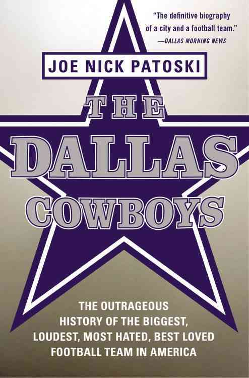 The Dallas Cowboys By Patoski, Joe Nick